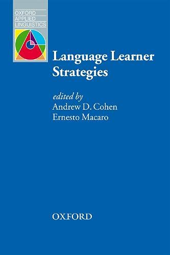 Language Learner Strategies: 30 years of Research and Practice By Andrew Cohen