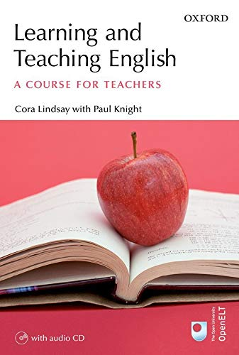 Learning and Teaching English: A Course for Teachers By Cora Lindsay