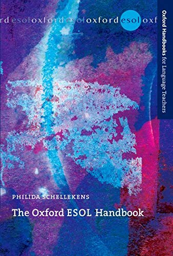 The Oxford ESOL Handbook (Oxford Handbooks for Language Teachers Series) By Philida Schellekens