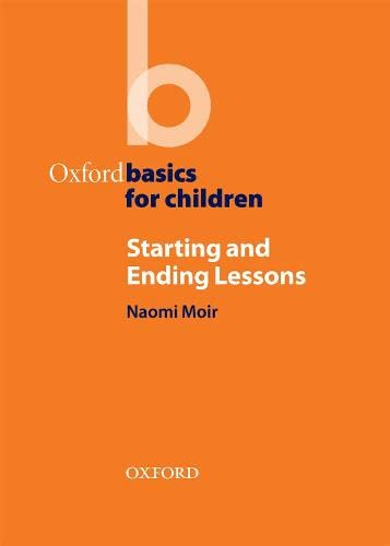 Starting and Ending Lessons By Naomi Moir