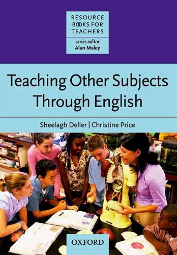 Teaching Other Subjects Through English (CLIL) By Sheelagh Deller