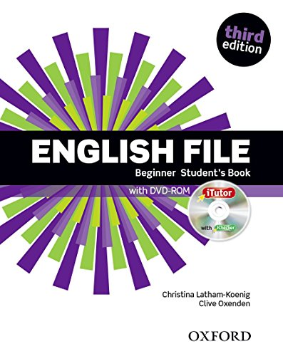 English File: Beginner: Student's Book with iTutor By Clive Oxenden