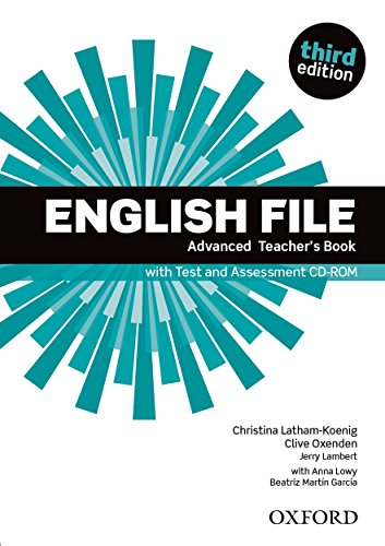 English File: Advanced: Teacher's Book with Test and Assessment CD-ROM By Collectif