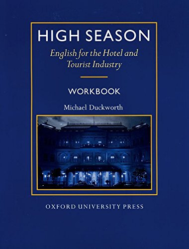 High Season: Workbook: English for the Hotel and Tourist Industry By Michael Duckworth