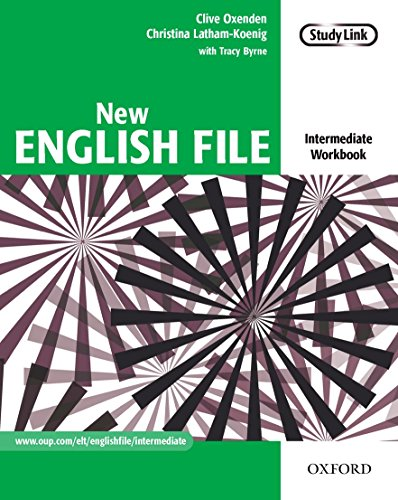 New English File: Intermediate: Workbook: Six-level general English course for adults: Workbook Intermediate level By Clive Oxenden