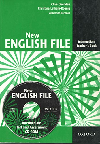 New English File: Intermediate: Teacher's Book with Test and Assessment CD-ROM: Six-level general English course for adults by Clive Oxenden