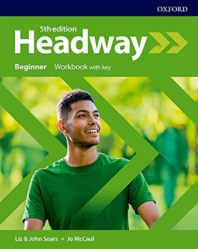 Headway: Beginner: Workbook with Key By Soars