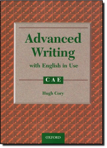 Advanced Masterclass CAE New Edition: Advanced Writing with English in Use (with Key): Student's Book with Key By Hugh Cory