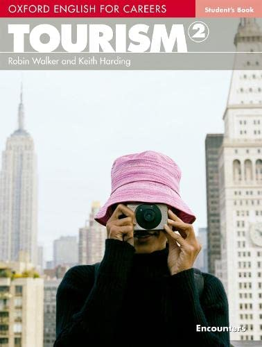 Oxford English for Careers: Tourism 2: Student's Book By Robin Walker