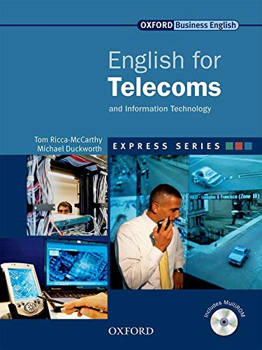 Express Series: English for Telecoms and Information Technology: A short, specialist English course by Tom Ricca-McCarthy