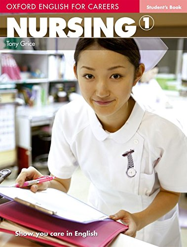 Oxford English for Careers: Nursing 1: Student's Book by Tony Grice