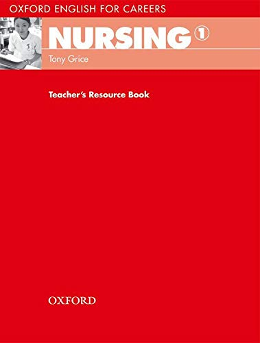 Oxford English for Careers: Nursing 1: Teacher's Resource Book by Tony Grice