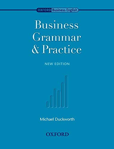 Oxford Business English: Business Grammar and Practice By Michael Duckworth