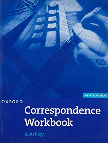 Oxford Handbook of Commercial Correspondence, New Edition: Workbook By A. Ashley