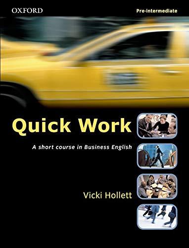 Quick Work Pre-Intermediate: Student's Book: Student's Book Pre-intermediate lev By Vicki Hollett