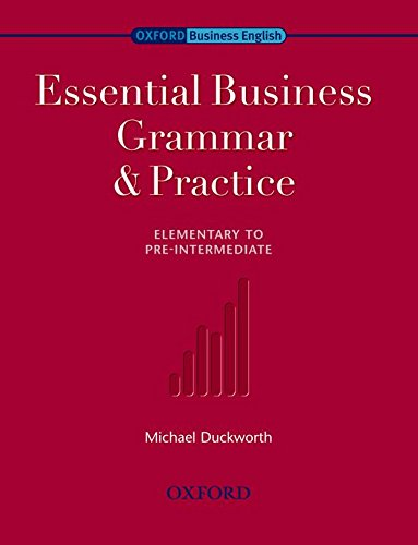Essential Business Grammar & Practice: Elementary to Pre-Intermediate By Michael Duckworth