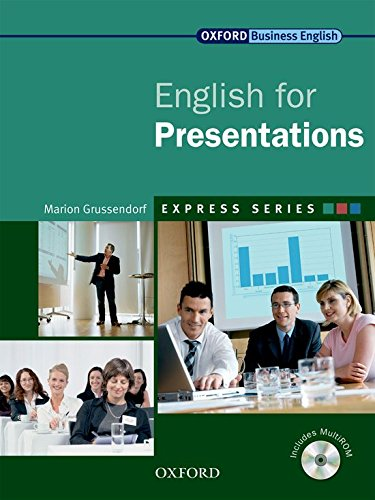 Express Series: English for Presentations: A short, specialist English course. By Marion Grussendorf