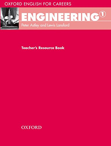 Oxford English for Careers: Engineering 1: Teacher's Resource Book By Lewis Lansford
