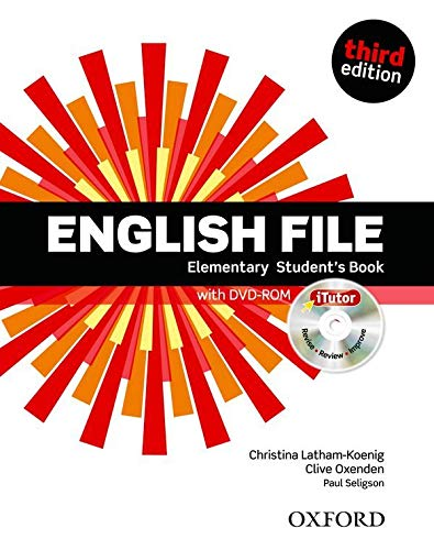 English File third edition: Elementary: Student's Book with iTutor: The best way to get your students talking By Paul Seligson