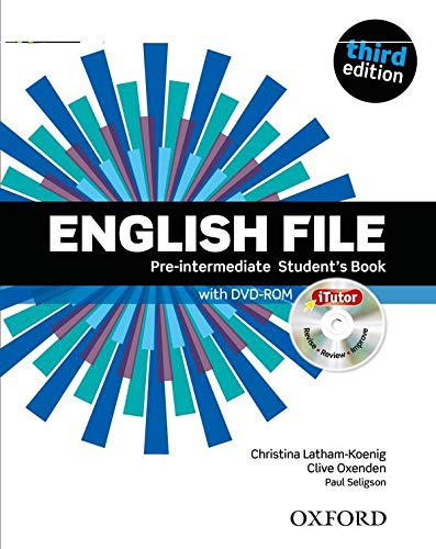 English File third edition: Pre-intermediate: Student's Book with iTutor: The best way to get your students talking By Clive Oxenden