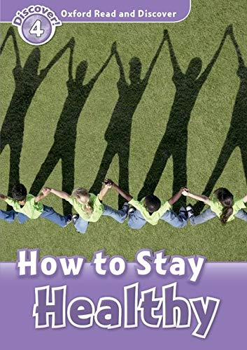 Oxford Read and Discover: Level 4: How to Stay Healthy By Julie Penn()Hazel Geatches