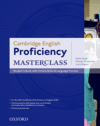 Cambridge English: Proficiency (CPE) Masterclass: Student's Book with Online Skills and Language Practice Pack By Louis Rogers