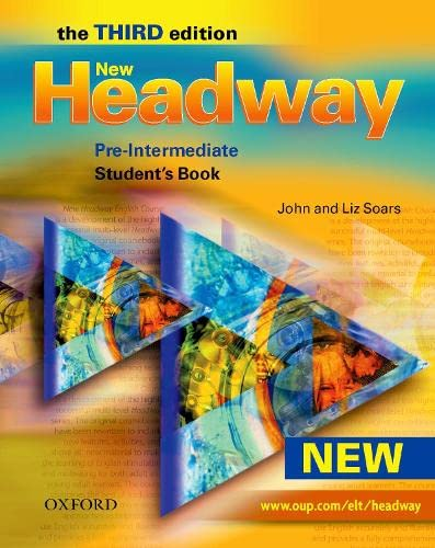New Headway: Pre-Intermediate Third Edition: Student's Book: Six-level general English course for adults: Student's Book Pre-intermediate lev (Headway ELT) By John Soars