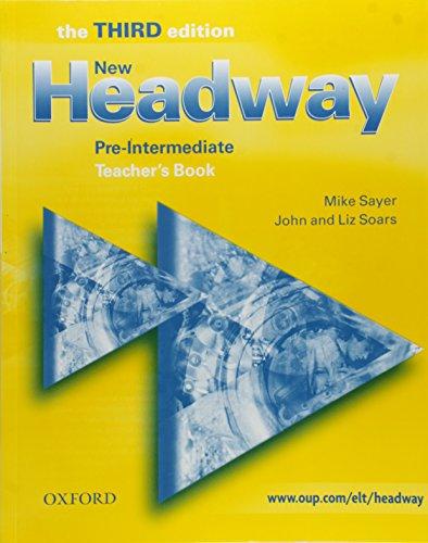 New Headway: Pre-Intermediate Third Edition: Teacher's Book By John Soars