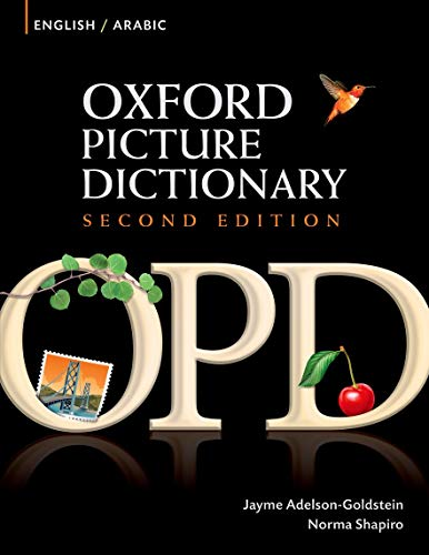 Oxford Picture Dictionary Second Edition: English-Arabic Edition By Edited by Jayme Adelson-Goldstein