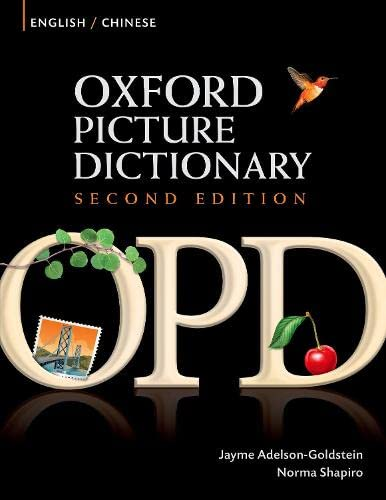 Oxford Picture Dictionary Second Edition: English-Chinese Edition By Jayme Adelson-Goldstein