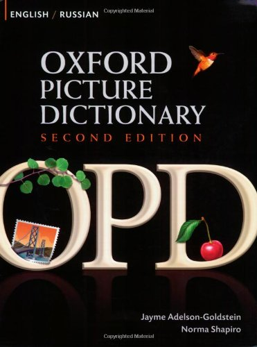 Oxford Picture Dictionary Second Edition: English-Russian Edition By Edited by Jayme Adelson-Goldstein