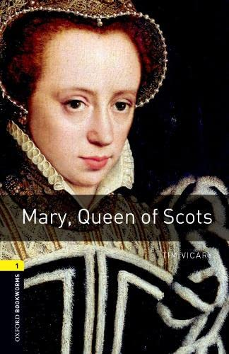 Oxford Bookworms Library: Level 1:: Mary, Queen of Scots By Tim Vicary