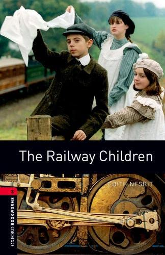Oxford Bookworms Library: Level 3:: The Railway Children By Edith Nesbit