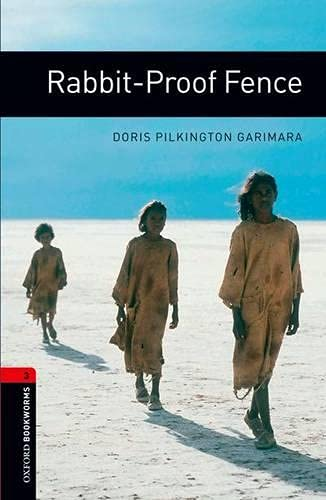 Oxford Bookworms Library: Level 3:: Rabbit-Proof Fence: 1000 Headwords (Oxford Bookworms ELT) By Doris Pilkington Garimara