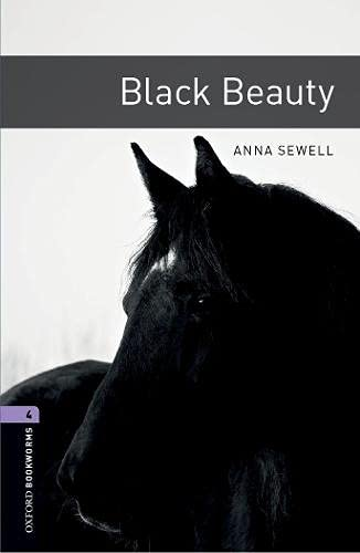 Oxford Bookworms Library: Level 4:: Black Beauty: 1400 Headwords (Oxford Bookworms ELT) By Anna Sewell