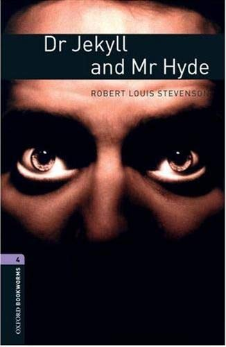 Oxford Bookworms Library: Level 4:: Dr Jekyll and Mr Hyde: 1400 Headwords (Oxford Bookworms ELT) By Robert Louis Stevenson
