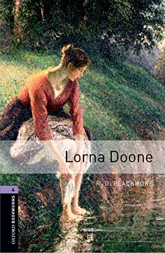 Oxford Bookworms Library: Level 4:: Lorna Doone By R. D. Blackmore