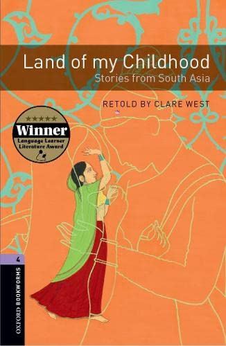 Oxford Bookworms Library: Level 4:: Land of my Childhood: Stories from South Asia By Clare West