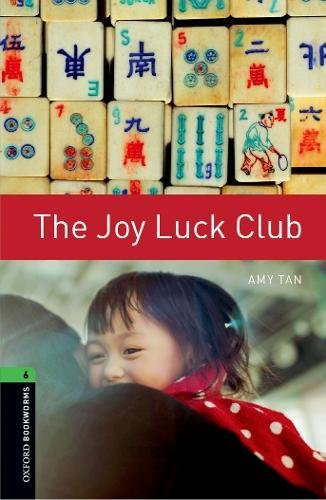 Oxford Bookworms Library: Level 6:: The Joy Luck Club: 2500 Headwords (Oxford Bookworms ELT) By Amy Tan