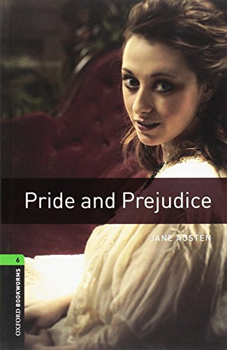 Oxford Bookworms Library: Level 6:: Pride and Prejudice: 2500 Headwords (Oxford Bookworms ELT) By Jane Austen