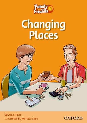 Family and Friends Readers 4: Changing Places By Alan Hines