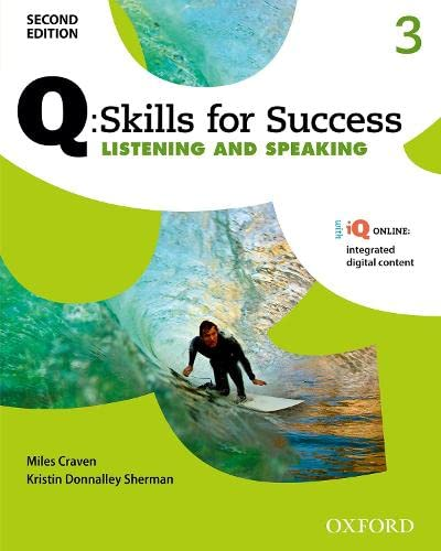 Q Skills for Success: Level 3: Listening & Speaking Student Book with iQ Online By Kristin Donnalley Sherman