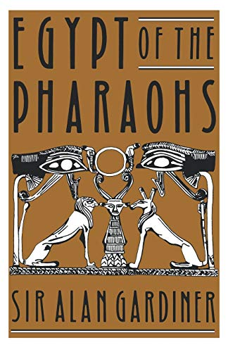 Egypt of the Pharaohs (Galaxy Books) By A. H. Gardiner