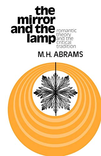 The Mirror and the Lamp By M. H. Abrams