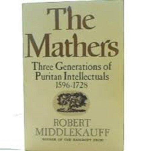 The Mathers By Robert Middlekauff
