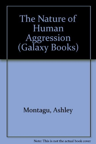 The Nature of Human Aggression By Ashley Montagu