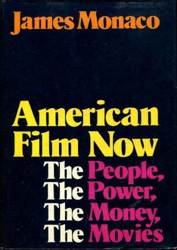 American Film Now By James Monaco