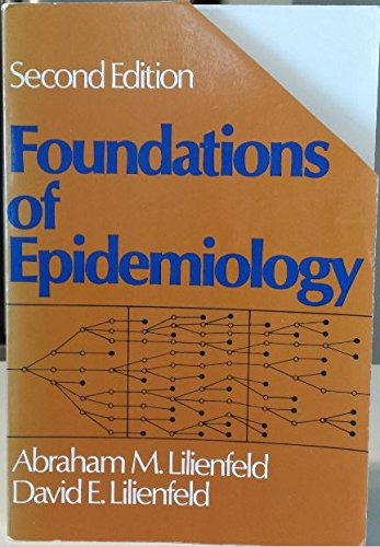 Foundations of Epidemiology By Abraham M. Lilienfeld