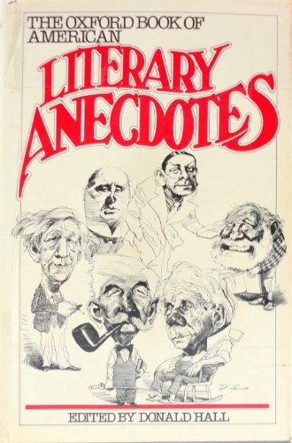 The Oxford Book of American Literary Anecdotes By Donald Hall