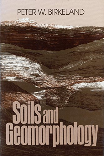 Soils and Geomorphology By Peter W. Birkeland